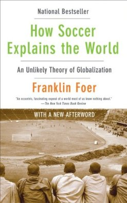 how-soccer-explains-the-world